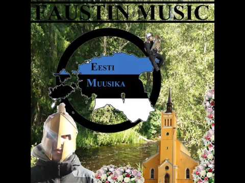FAUSTIN-MUSIC, Eesti Musika (Full Album) 2017