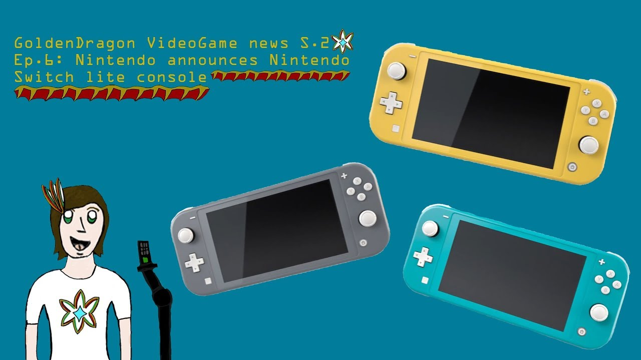 GoldenDragon VideoGame news S.2 Ep.6: Nintendo announces Nintendo Switch lite console