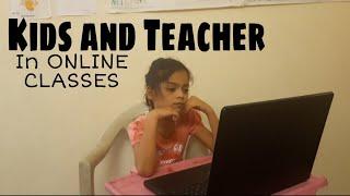 Kids and Teacher in online classes | Deeksha Tatikonda