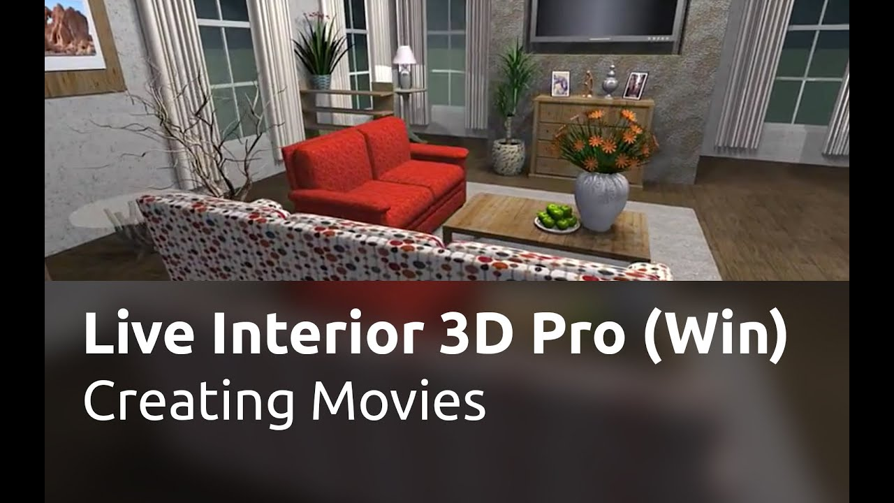 live interior 3d pro for windows creating movies youtube