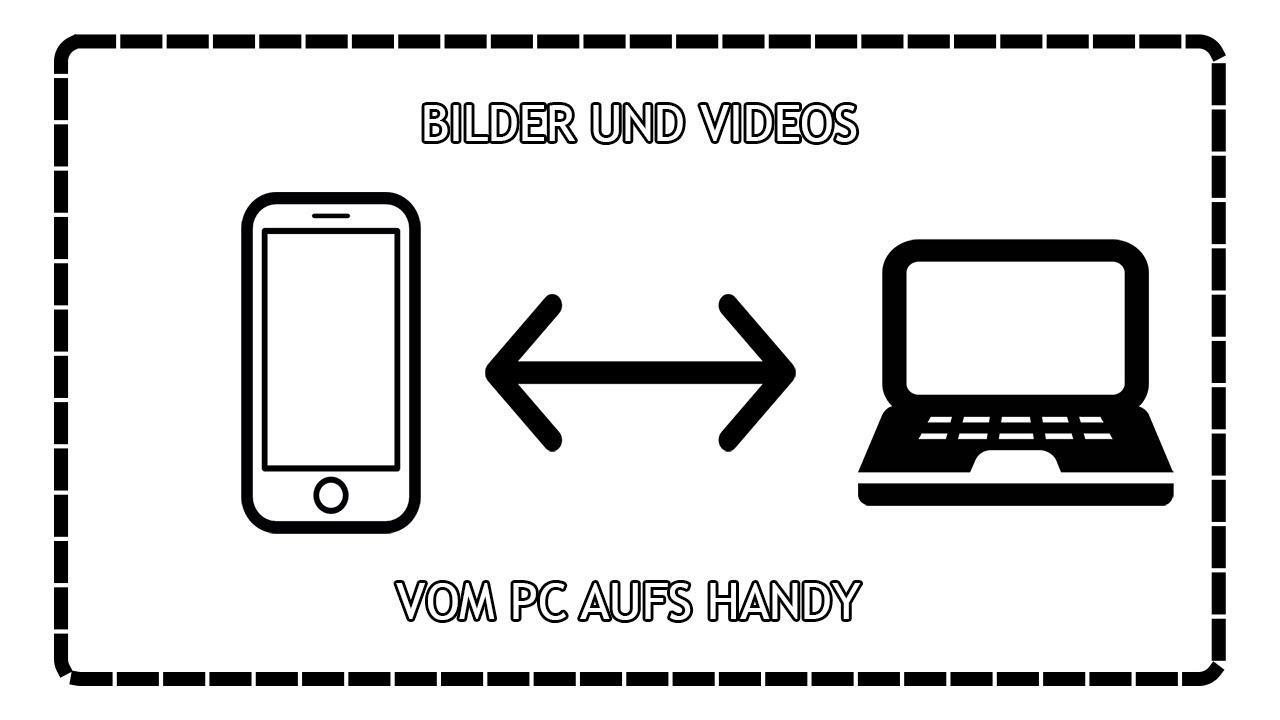 Bilder Vom Pc Auf Handy Einfach Bilder Videos Ubertragen Dailytutorial Youtube