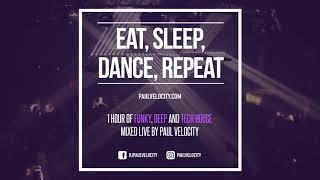 Paul Velocity - Eat, Sleep, Dance, Repeat