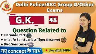Class- 48 || Delhi Police/RRC Group D || G.K.|| by Sonam mam || Question Related