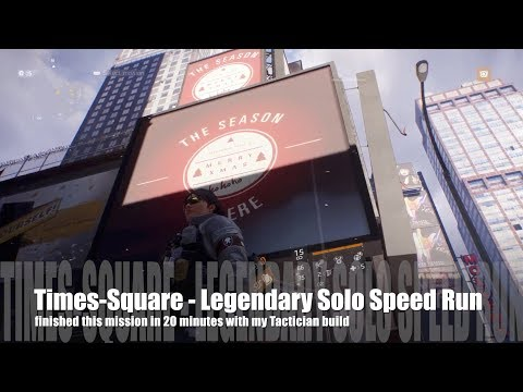 The Division 1.6.1 - Times Square Solo Legendary - 20 Minutes speed run