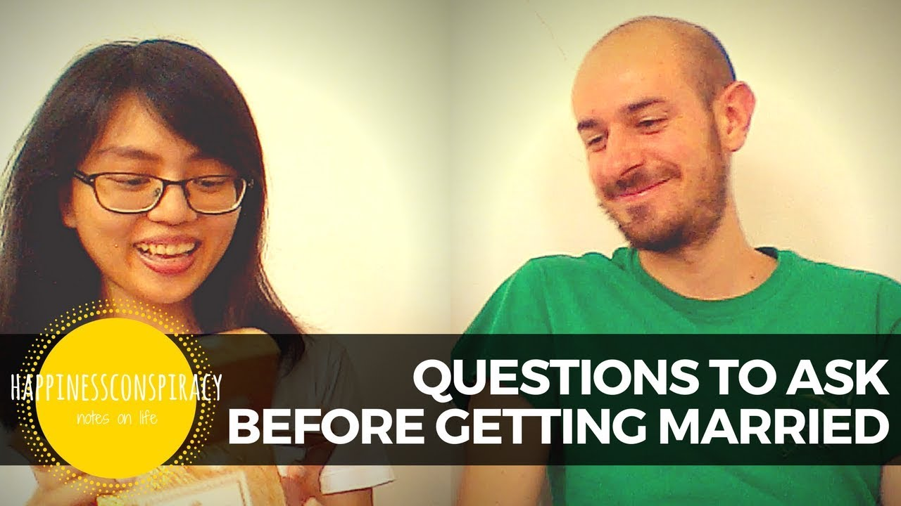 Important Questions to Ask Before Getting Married - Part 1