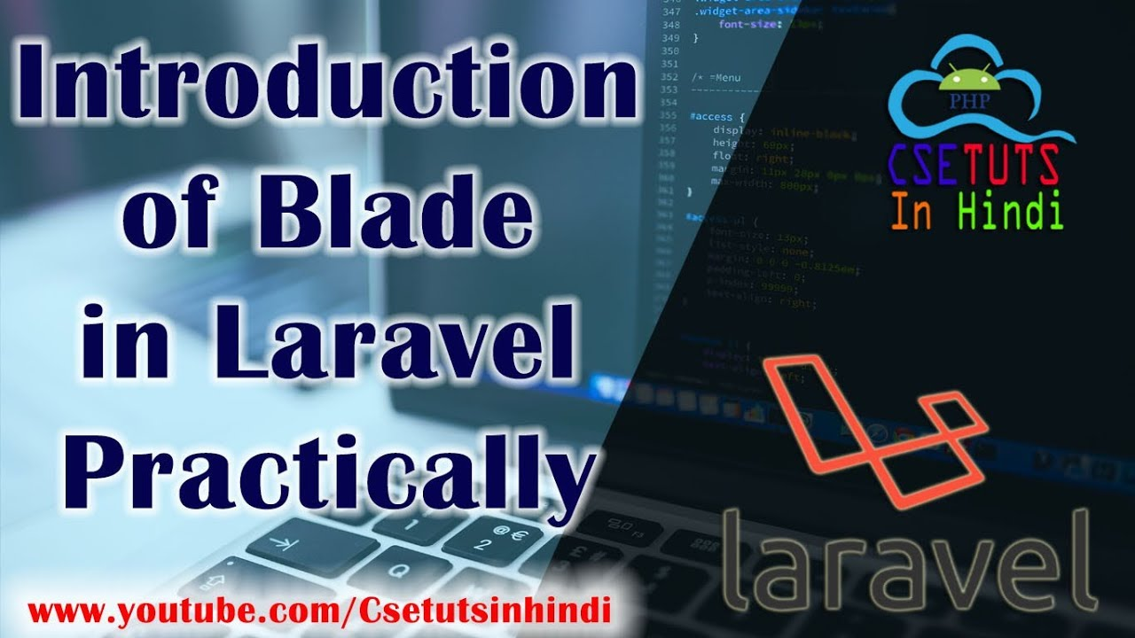 11.Laravel in Hindi : Basics of Blade ( Templating engine in laravel's view ) practically.