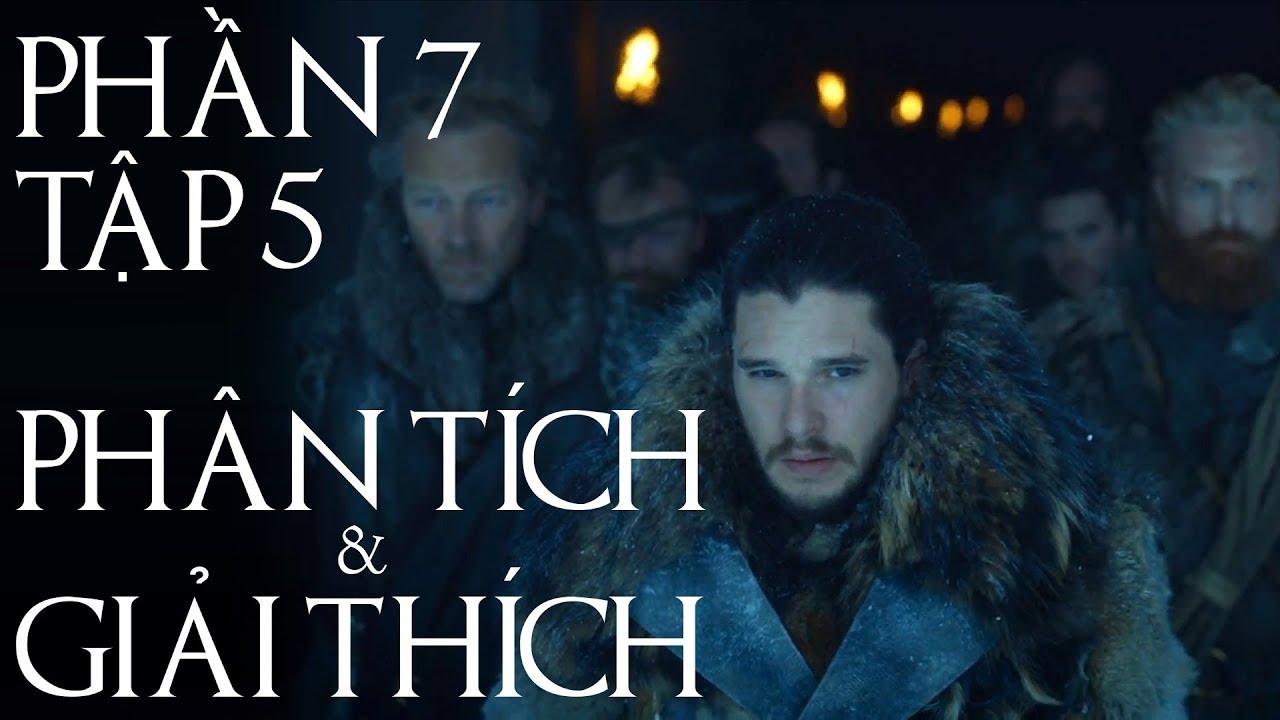 Game of Thrones – PHẦN 7 TẬP 5 [GIẢI THÍCH]