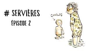 #SERVIERES (épisode 2) - Charles