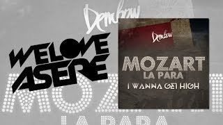 Mozart La Para - I Wanna Get High