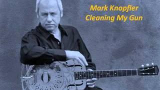 Mark Knopfler - Cleaning My Gun