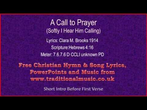 A Call To Prayer(Softly I Hear Him Calling) - Hymn Lyrics & Music