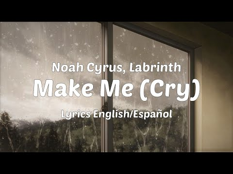 noah-cyrus,-labrinth---make-me-(cry)-[lyrics-english/español]