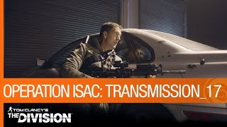 Tom Clancy's The Division - Operation ISAC: Transmission 17 [US]