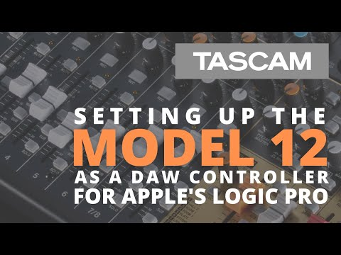 TASCAM Model 12 - Recording with Logic Pro / Controller Tutorial
