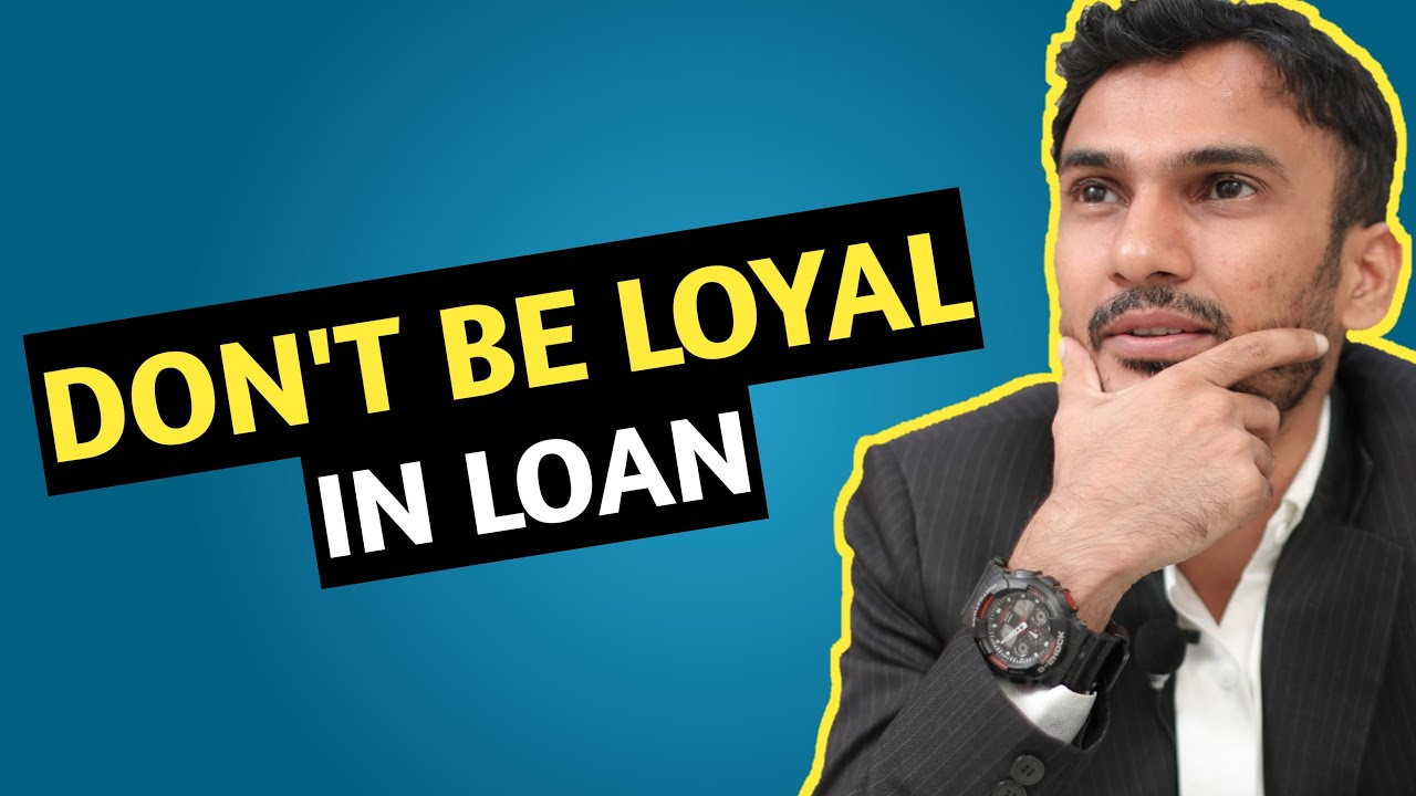 Don't Be Too Loyal With Your Bank (It Hurts)