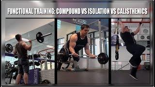 Functional Training: Compound vs Isolation vs Calisthenics