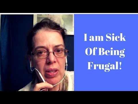 I am Sick of Frugal Living!