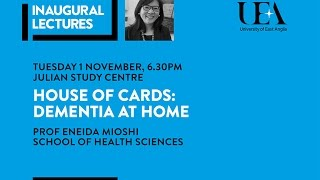 Image for vimeo videos on Inaugural Lectures: House of cards: Dementia at home | University of East Anglia (UEA)