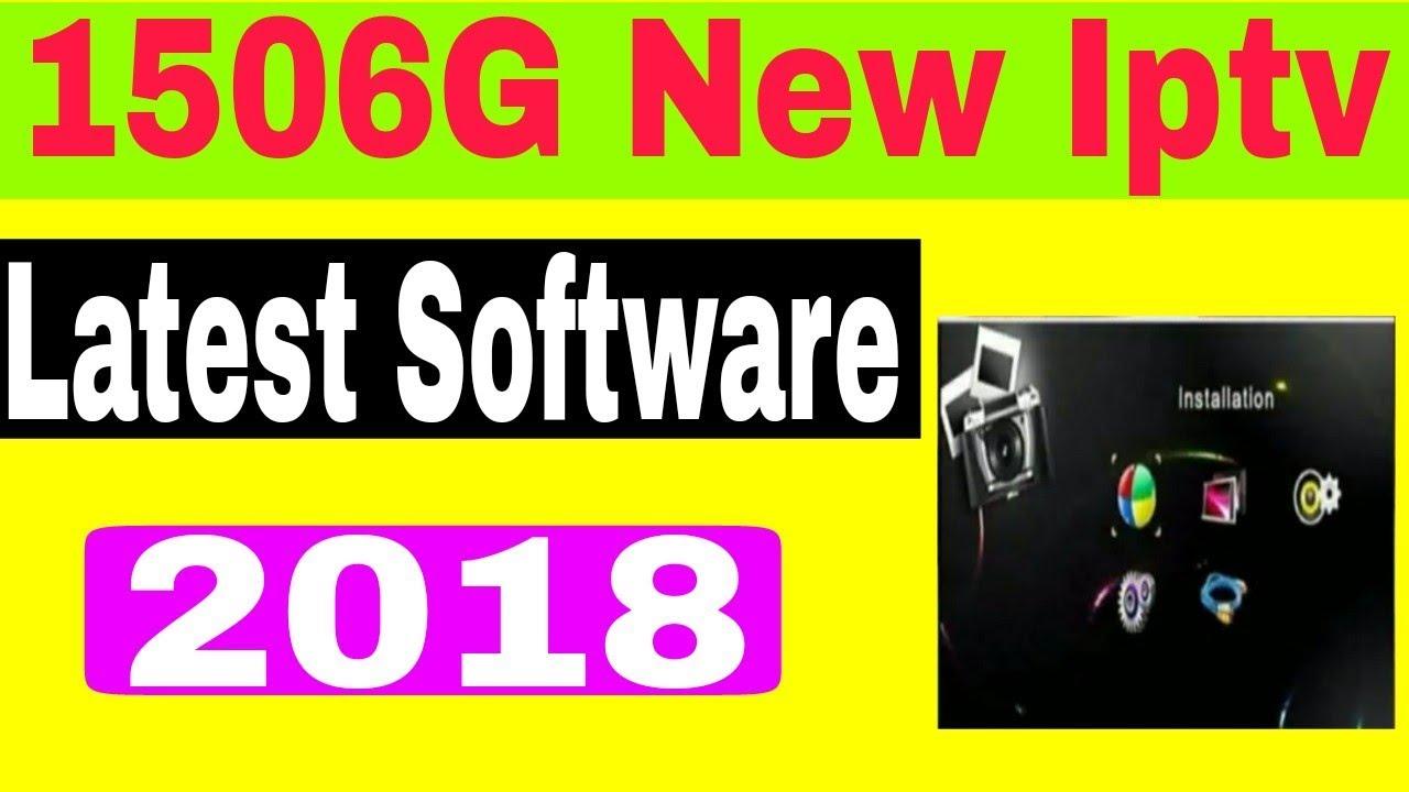 1506G latest iptv software 2018 - cinemapichollu