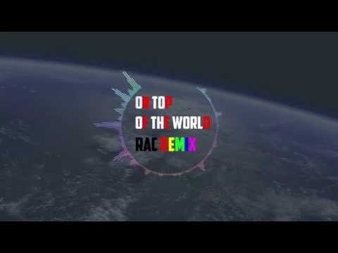 On top of the world RAC remix