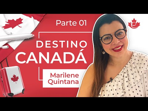 DESTINO CANADÁ - Ep. 1 [Parte 1] com Marilene Quintana