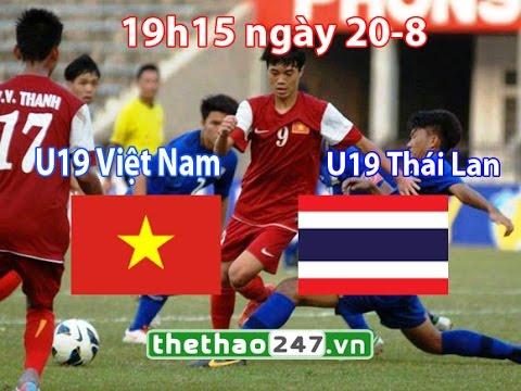 TRỰC TIẾP U19 Việt Nam - U19 Thái Lan VTV6, Bán kết U22 Đông Nam Á 2014