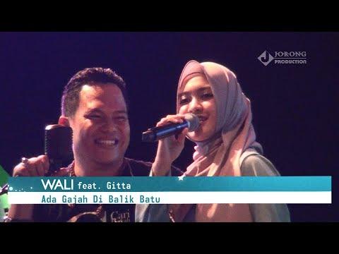 WALI feat. GITTA - SPECIAL IDUL FITRI - ADA GAJAH DI BALIK BATU LAGU LIVE TERBARU 2017 di PURUK CAHU
