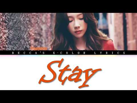 TAEYEON テヨン 'Stay' Lyrics (Color Coded Lyrics Eng/Rom/Han/가사)