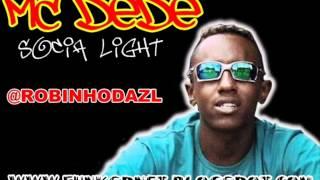 MC DEDE - SOCIA LIGHT 'DJ BRUNINHO F.Z.R' LANÇAMENTO 2012 Sigam @DjNeneOficial