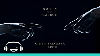 Smiley feat. Cabron - Cine-i salveaza pe eroi? | Official Track