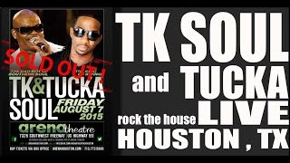 TK SOUL & TUCKA .. ROCKS THE SOLD OUT HOUSE   THE ARENA THEATRE in HOUSTON TX