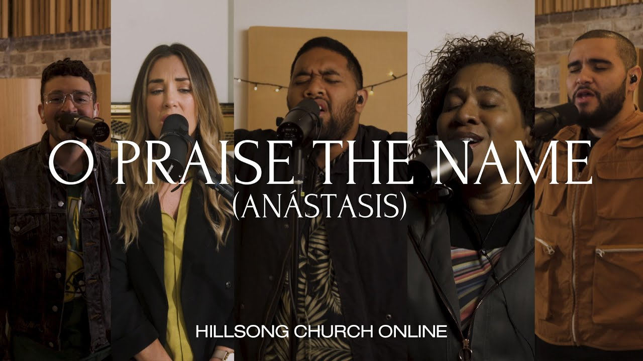 O Praise The Name (Anástasis) [Church Online] - Hillsong Worship