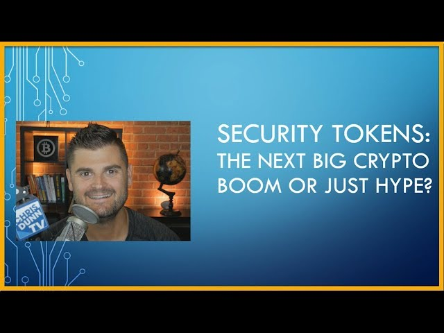 Security Tokens: The Next Crypto Boom or Just Hype?