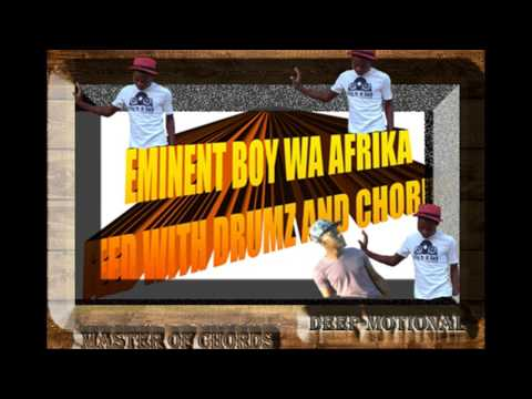EMINENT BOY WA AFRIKA FT DEEP MOTIONAL know your style