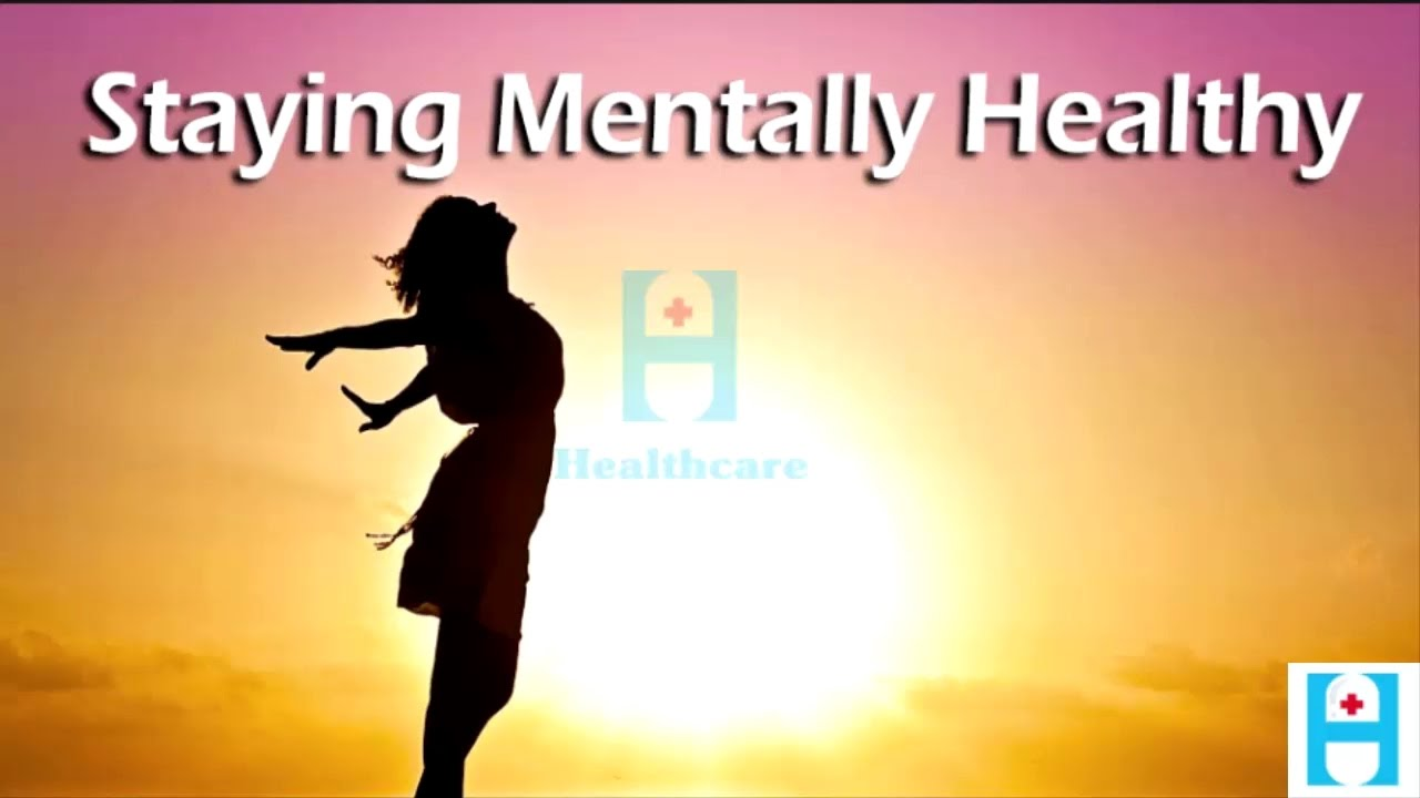 staying mentally healthy youtube