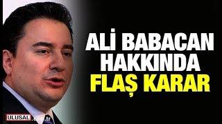 Son dakika haberleri... Ali Babacan hakkında flaş karar