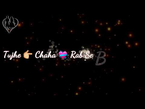 Tujhe Chaha Rab Se Bhi Zyada WhatsApp Video Status