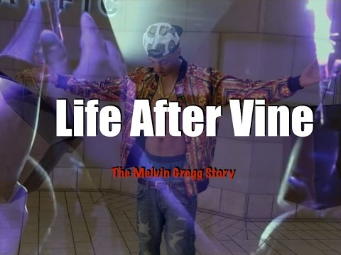 Life After Vine : The Melvin Gregg Story (ft. Destorm Power , King Bach , Anwar Jibawi , & Klarity )