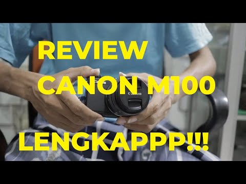 REVIEW SPESIFIKASI KAMERA MIRRORLESS CANON M100 LENGKAP BANGEETTTT!!!
