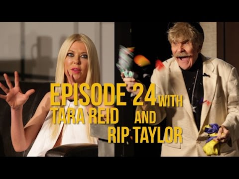 Episode 24  with Tara Reid and Rip Taylor