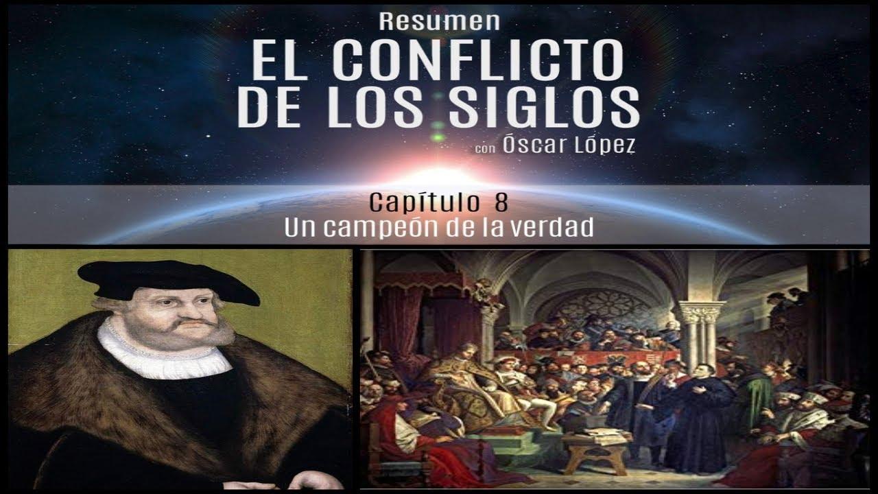 El Conflicto de los Siglos - Resumen - Capítulo 8 - Un campeón de la verdad
