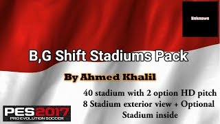 B.G Shift Stadiums pack by Ahmed Khalil PES 2017