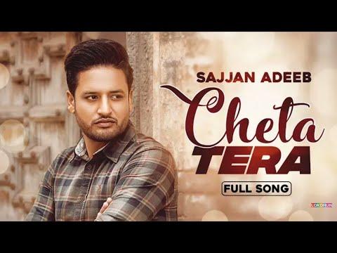 Cheta Tera Mp3 Song Download Sajjan Adeeb New Song Download Cheta Tera Latest Music DJJOhAL. ... Aud