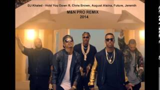 DJ Khaled -  Hold You Down ft  Chris Brown, August Alsina, Future, Jeremih (M&N PRO REMIX)