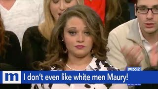I don't even like white men Maury! | The Maury Show