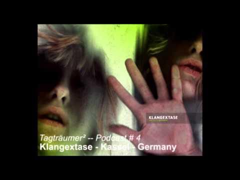 Tagträumer² Podcast # 4 /// Klangextase - Kassel - Germany