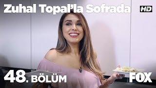 Zuhal Topal'la Sofrada 48. Bölüm