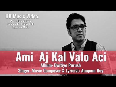 ভাল লাগার মত একটা গান। Ami Ajkal Bhalo Achhi - Anupam Roy