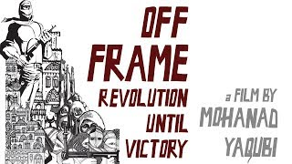 Off Frame aka Revolution Until Victory - Trailer thumbnail