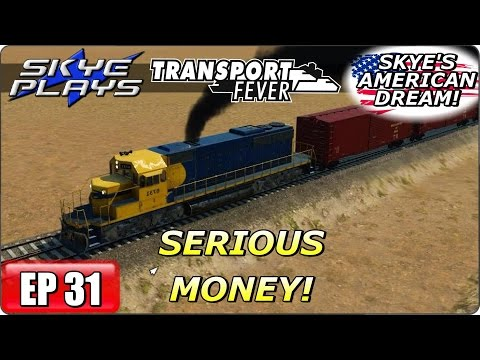 Transport Fever AMERICAN DREAM Part 31 ►SERIOUS MONEY!◀ Gameplay/Let's Play